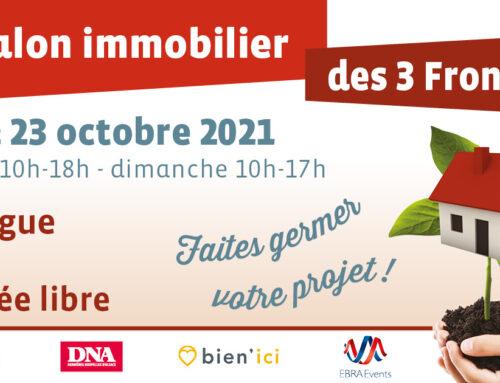 Retrouvez-nous les  22 & 23 octobre 2021 au SALON IMMOBILIER DES TROIS FRONTIERES à Hésingue